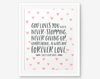 God loves you with a never-stopping, never giving up printable, Sally Lloyd Jones, Christian inspirational quote, God Typography
