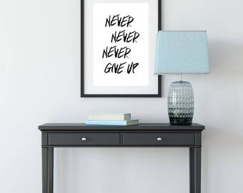 Never Give Up Printable Wall Art, Quote Poster, Home Decor, Typography Printable Sign, Inspiration, Motivational Quote, Instant Download