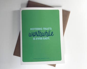 Nothing That Is Worthwhile Is Ever Easy A2 4.25in x 5.5in. Greeting Card | Literary Quote | Nicholas Sparks | Message In A Bottle | TV Movie