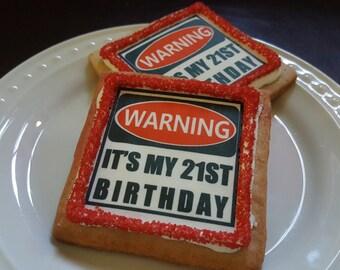 Warning it's My 21st Birthday cookie