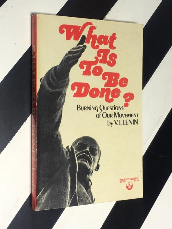 What is to Be Done? Burning Questions of Our Movement by V. I. Lenin (1973) softcover book