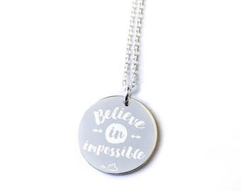 Necklace quote - Believe in impossible