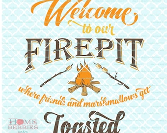 Welcome to Our Firepit svg Where Friends And Marshmallows Get Toasted Camping svg Summer Fun svg dxf eps ai cut files