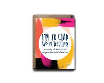 Glad We're Together Love Greeting Card // 1 4.25x5.5 PRINTED Card + Envelope // Hand Lettered Card, Greeting Card