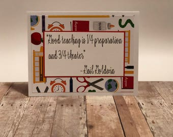 "Handmade Teacher Appreciation Greeting Card; Thank You Teacher Card; ""Good teaching is 1/4 preparation and 3/4 theater. Gail Goldwin"""