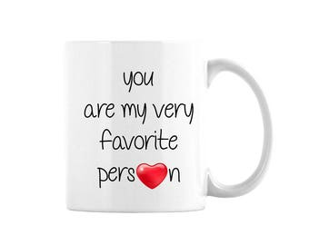 You Are My Favorite Person Mug, Gift For Friend, Mothers Day Gift, Boyfriend Gift, Christmas Gift