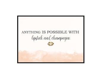 Blush Champagne and Lipstick Wall Print, Quote Wall Art