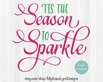 Tis The Season To Sparkle - SVG Cut File