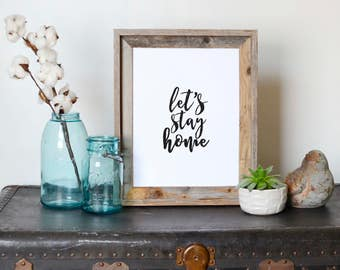 Let's Stay Home, Printable Art, Printable Quote, Home Decor, Farmhouse Decor