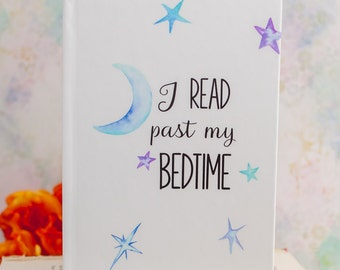I Read Past My Bedtime Journal - Bookish Gift - Book Lover Gift - Book Journal - Bookish Journal