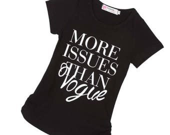 More Issues Than Vogue Toddler/Kids TShirt - Trendy Shirt for Girls - Toddler Girl Tshirt -  Girl TShirt