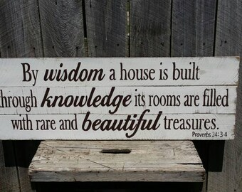 By Wisdom a House is Built Proverbs 24:3-4 - Wood Sign Rustic Wall Art