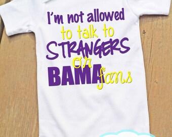 Je ne suis pas autorisé à parler aux étrangers ou Bama fans Body ou Tshirt - fans de LSU - Fan de Football