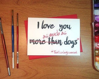 I Love You As Much As Dogs. Dog Lover's Valentine Card. Funny