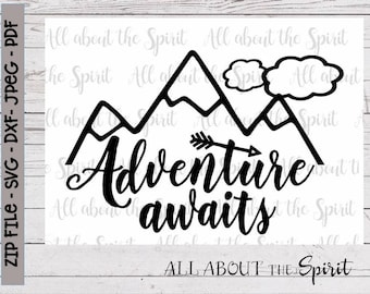 SVG Adventure Awaits Cricut svg Silhouette dxf Adventure svg DIY Graduate gifts cut file Pillow T-shirts Wall decal Wood signs and more!