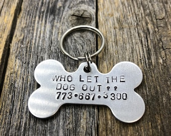 Who Let The Dog Out Dog Tag, Funny dog Tag, Dog Collar Tag, Hand Stamped Dog Tag, Personalized Dog Id Tag