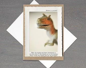 Trex Greeting Card • Eat Your Doubters Card • Funny Photo Greeting Card  •Animal Tales Collection Card • Dinosaur Inspirational Card