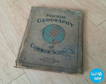 Antique Schoolbook - 1913 Practical Geography for Common Schools Book - Concordia Publishing House St. Louis, MO
