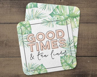 FREE SHIPPING! Good Times & Tan Lines Coaster Set | Summer Party Decor | Summer Bachelorette Party | Tropical Palm Coaster