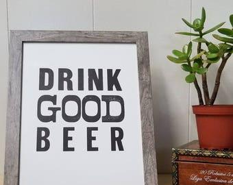Drink Good Beer - Letterpress Print