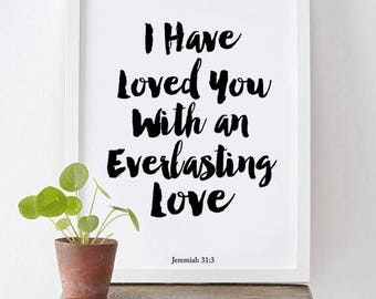 I Have Loved You With An Everlasting Love - Jeremiah 31:3 - Typography Poster, Scripture Print, Bible Verse Print, Baby Room Art,Bible Print