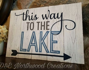 Homemade Rustic This Way to the Lake Wood Sign
