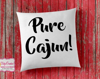 Personalized Pillow, Cajun  Throw Pillow, Gift, Pure Cajun, Louisiana, Throw Pillow, Personalized