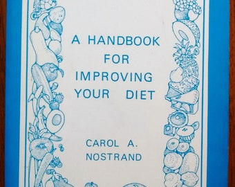 A Handbook for Improving Your Diet, Carol Nostrand, health nutrition recipes cookbook, Vintage