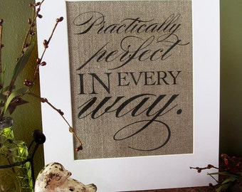 PRACTICALLY PERFECT in EVERY way - burlap art print