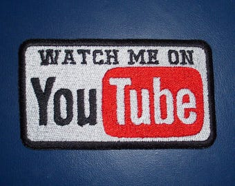 Watch Me On YouTube Embroidered Patch - sew on, New for jacket, hat, vest