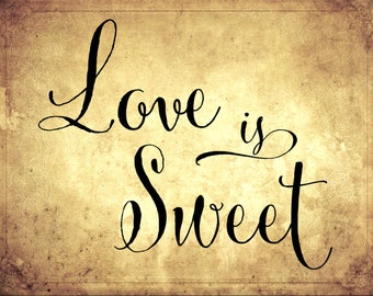 Love is Sweet Wedding Candy Table Sign DIY Digital Download