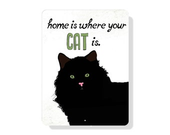 Home Is Where Your Cat Is - 9x12 aluminum sign