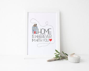 Home Is Wherever I'm With You - Lifestyle Art Print