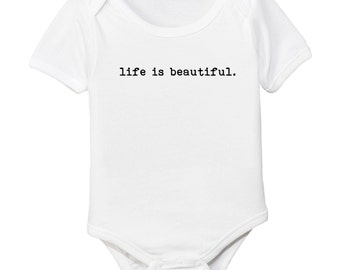 Life is Beautiful Organic Baby Bodysuit
