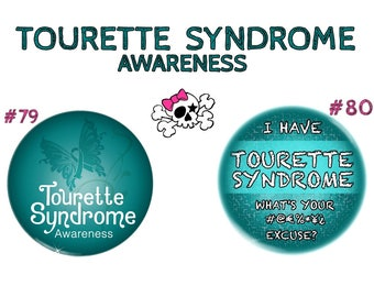TOURETTE SYNDROME AWARENESS buttons - 2 designs to choose from - button or surface magnet - your choice