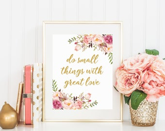 Do Small Things With Great Love, Quote Printable, Wall Art Decor, Wall Art Print, Inspirational Print, Motivational 16x20 11x14 8x10 5x7 4x6