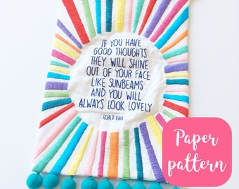 Sunbeams Roald Dahl quote // embroidered banner // printed sewing pattern