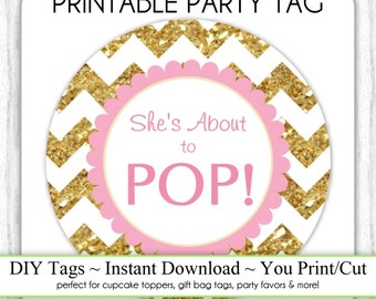 GOLD and Pink She's About to Pop, Instant Download. Baby Shower Printable Party Tag, Cupcake Topper, DIY, You Print, You Cut