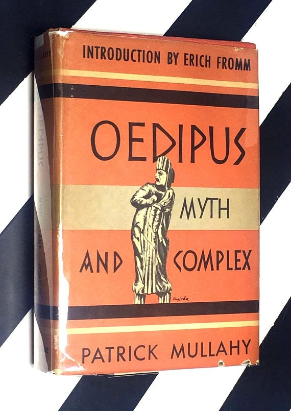 Oedipus: Myth and Complex by Patrick Mullahy introduction by Erich Fromm (1948) hardcover book
