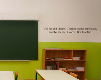 Wall Decals Wall Words Art Wall Stickers Vinyl Lettering - Tell me Teach me Involve me, Ben Franklin Quote