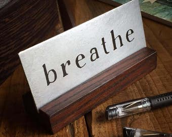Breathe Desk Mantra ~ inspirational artwork, metal desk art, yoga art, meditation, metal artwork for small spaces