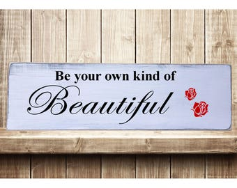 """Be Your Own Kind of Beautiful Rustic Farmhouse Style Handmade Real Wooden Sign Wall Art Distressed Plaque Home Decor  7.25""""x 24"""""""