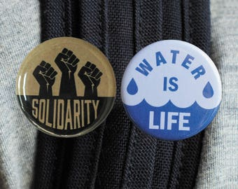 Water is life and Solidarity Button pack, Political Buttons, Button Pins