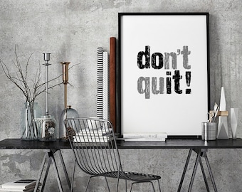 Don't quit! (Do it!), Inspirational poster, Motivational quote, Inspirational wall art, Black gray white, Printable poster, Instant download