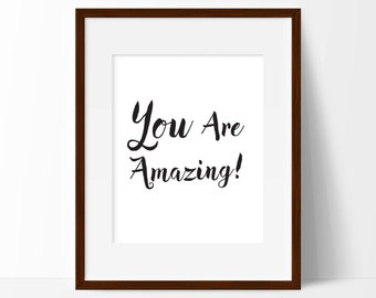 You Are Amazing, Digital Download, Printable Art Print, Wall Art, Wall Decor, Home Decor, Wall Hanging, Typography Print Inspirational Quote