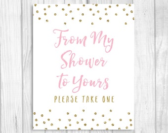 From My Shower to Yours, Please Take One 5x7, 8x10 Printable Baby Shower, Bridal Shower Light Pink and Gold Glitter Sign - Instant Download