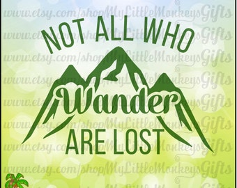 Not All Who Wander Are Lost Digital Design Instant Download Cut File Full Color Jpeg, Png, SVG, DXF EPS Files