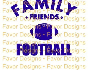 Family Friends Football SVG, JPEG, Cut File, Digital Download, Football Svg, Funday Svg, Svg, Circuit File, Silhouette File, Clip Art