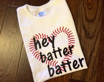 Hey batter batter shirt