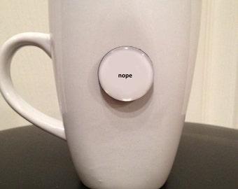 Quote   Mug   Magnet   Nope
